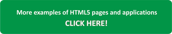 More examples of HTML5 pages and applications. Click here.