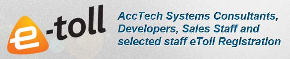 AccTech Systems eToll registration for Consultants, Developers, Sales Staff and selected staff