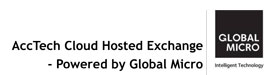 AccTech Cloud Hosted Exchange - Powered by Global Micro
