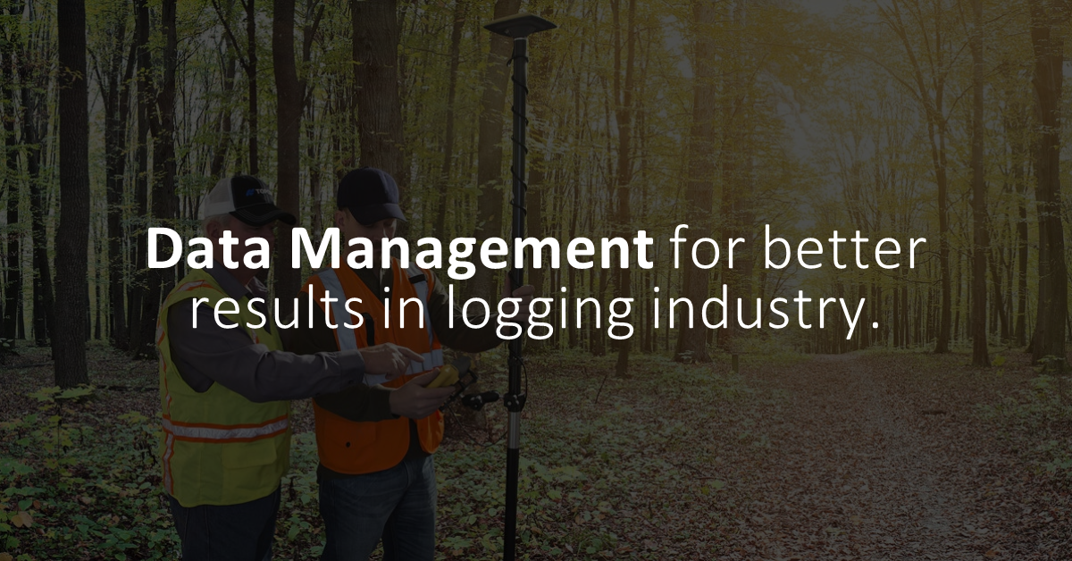 Effective Data Management in Forestry and Logging
